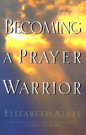 9780830723331: Becoming a Prayer Warrior: A Guide to Effective Prayer