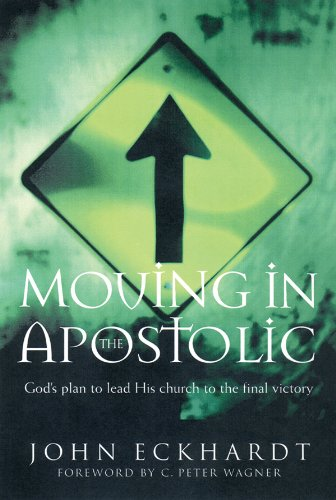 9780830723737: Moving in the Apostolic: God's Plan to Lead His Church to the Final Victory