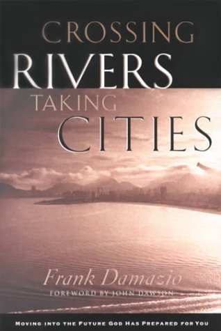 9780830723928: Crossing Rivers, Taking Cities: Lessons from Joshua on Reaching Cities for Christ