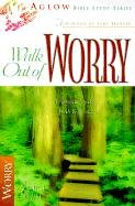 9780830724147: Walk Out of Worry (Aglow Bible Study)