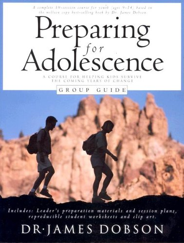 Preparing for Adolescence Group Guide (0830725008) by James C. Dobson