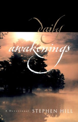 Daily Awakenings: Devotionals (0830725121) by Hill, Stephen
