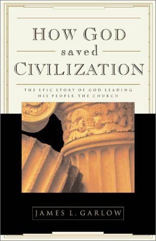 9780830725250: How God Saved Civilization: The Epic Story of God Leading His People the Church