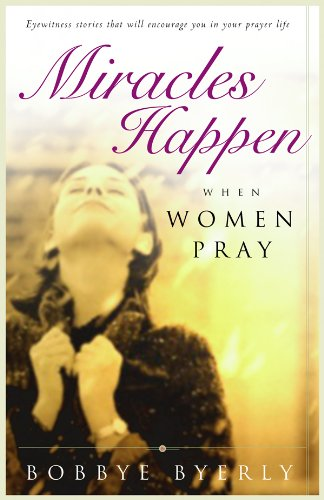9780830726462: Miracles Happen When Women Pray: Eyewitness stories that will encourage you in your prayer life