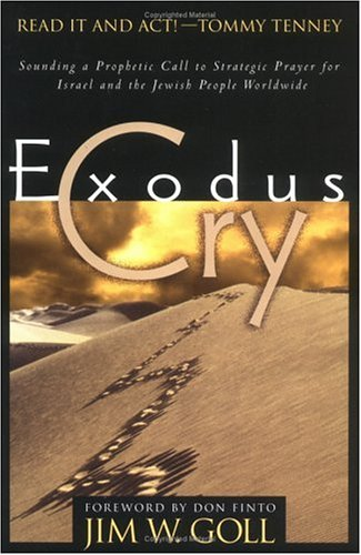 Exodus Cry: Sounding a Prophetic Call to: Goll, Jim W.