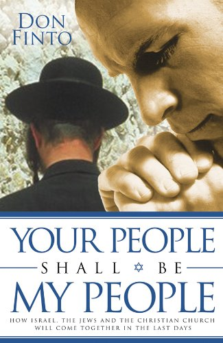 9780830726530: Your People Shall Be My People: How Israel, the Jews and the Christian Church Will Come together in the Last Days