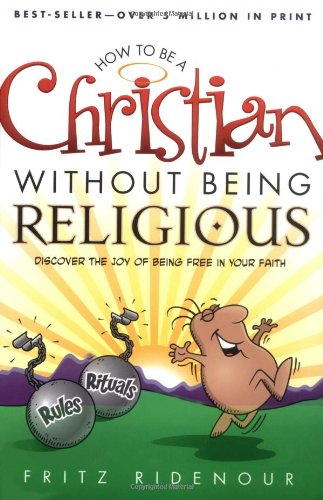 9780830727896: How to be a Christian Without Being Religious: Discover the Joy of Being Free in Your Faith