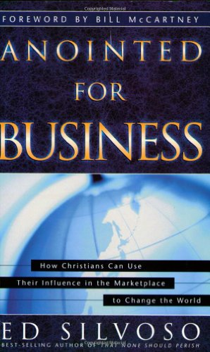 9780830728619: Anointed for Business: How Christians Can Use Their Places of Influence to Make a Profound Impact on the World