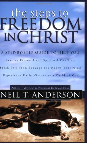 9780830728787: Steps to Freedom in Christ: The Step-by-Step Guide to Freedom in Christ