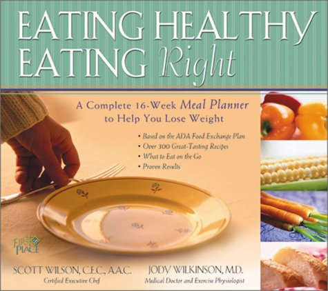 9780830730223: Eating Healthy, Eating Right: A Complete 16-Week Meal Planner to Help You Lose Weight