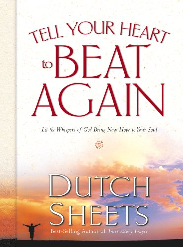 9780830730780: Tell Your Heart to Beat Again: Let the Whispers of God Bring New Hope to Your Soul