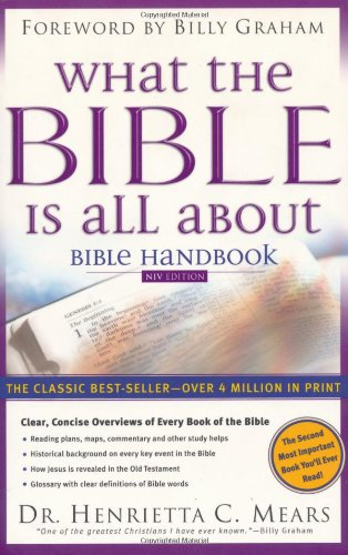 What the Bible is All About: Bible Handbook: NIV Edition (9780830730858) by Henrietta C. Mears