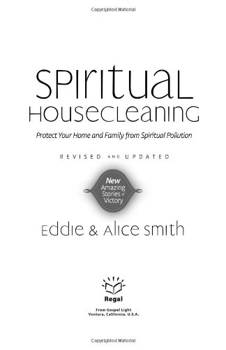 9780830731077: Spiritual House Cleaning: Protect Your Home and Family from Spiritual Pollution