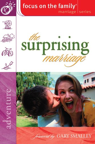The Surprising Marriage (Focus on the Family Marriage Series) (0830731539) by Focus on the Family