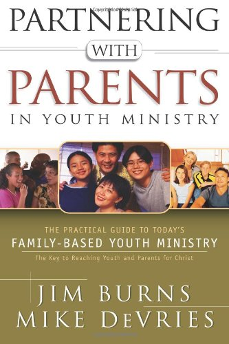 Partnering With Parents in Youth Ministry: Jim Burns, Mike
