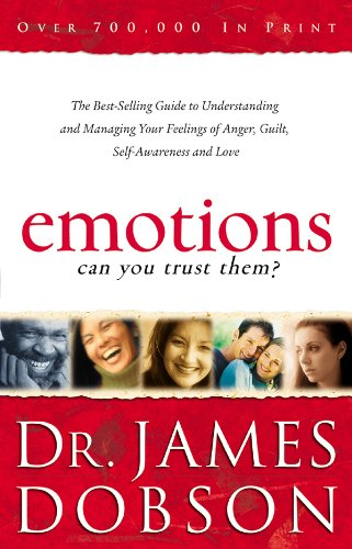 9780830732401: Emotions: Can You Trust Them?: The Best-Selling Guide to Understanding and Managing Your Feelings of Anger, Guilt, Self-Awareness and Love