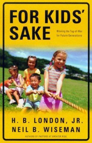 For Kids' Sake: Winning the Tug-of-War for: Wiseman, Neil B.,
