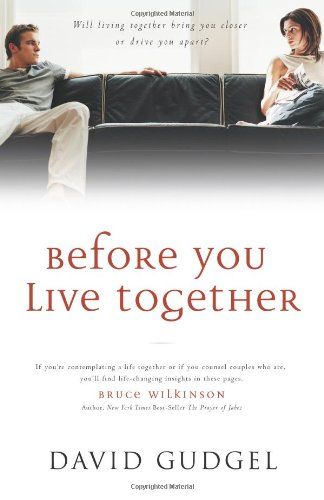 9780830732524: Before You Live Together: Will Living Together Bring Your Closer or Drive You Apart?