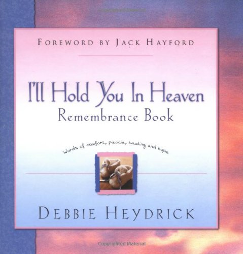 9780830732609: I'll Hold You in Heaven Remembrance Book: Words of comfort, peace, healing and hope