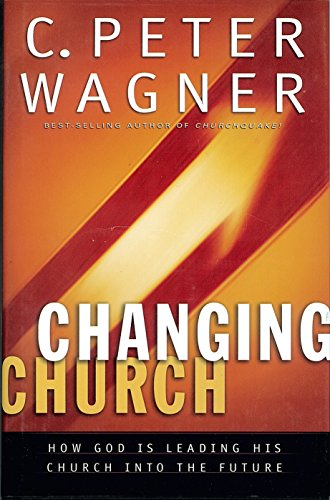 9780830732784: Changing Church: How God Is Leading His Church Into the Future