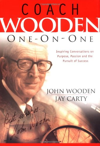 Coach Wooden One-On-One: Inspiring Conversations on Purpose,