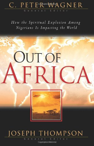 Out of Africa (0830732926) by Wagner, C. Peter; Thompson, Joseph