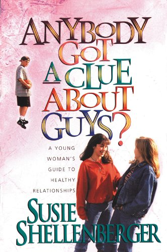 9780830733811: Anybody Got a Clue About Guys?: A Young Woman's Guide to Healthy Relationships