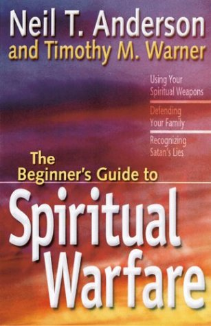9780830733873: The Beginner's Guide to Spiritual Warfare: Using Your Spiritual Weapons; Defending Your Family; Recognizing Satan's Lies (Beginner's Guides (Servant))