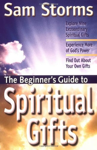 The Beginners Guide To: The Beginners Guide to Spiritual Gifts