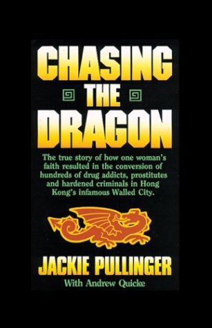 9780830734009: Chasing the Dragon: One Woman's Struggle Against the Darkness of Hong Kong's Drug Den