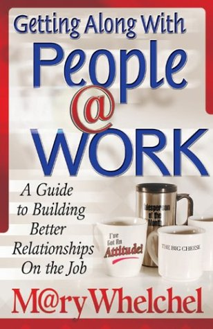 9780830734276: Getting Along With People Work: A Guide to Building Better Relationships on the Job