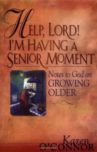 9780830734405: Help, Lord! I'm Having A Senior Moment: Notes to God on Growing Older