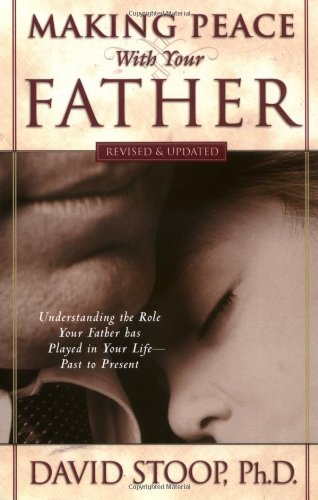 9780830734412: Making Peace with Your Father: Understand the Role Your Father has Played in Your Life - Past to Present