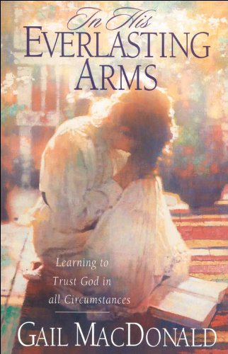 9780830734474: In His Everlasting Arms: Learning to Trust God in all Circumstances