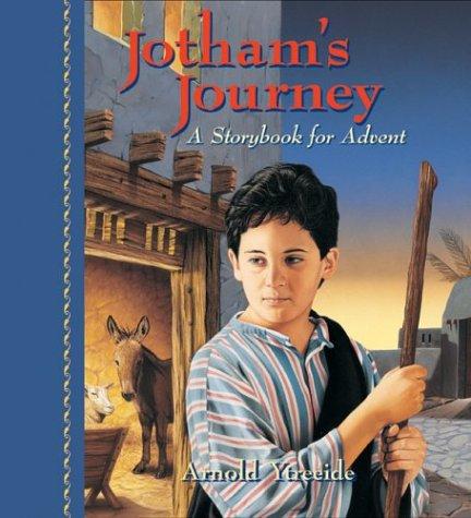 9780830734481: Jotham's Journey: A Storybook for Advent (Jotham's Journey Trilogy)