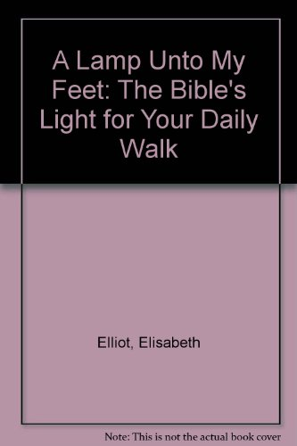 9780830734559: A Lamp Unto My Feet: The Bible's Light for Your Daily Walk