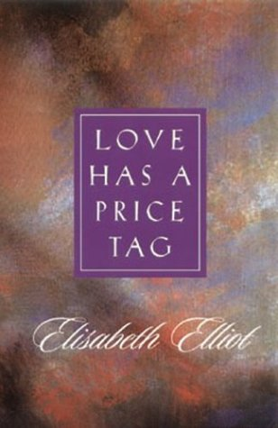 Love Has A Price Tag (0830734597) by Elisabeth Elliot