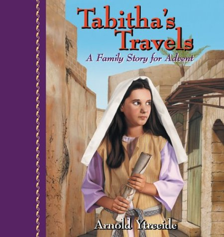 9780830735013: Tabitha's Travels: A Family Story for Advent (Jotham's Journey Trilogy)