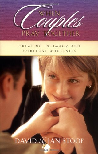 9780830735198: When Couples Pray Together: Creating Intimacy and Spiritual Wholeness