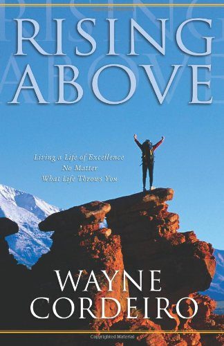 9780830736300: Rising Above: Living a Life of Excellence No Matter What Life Throws You