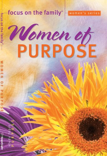 Women of Purpose (Focus on the Family Women's Series) (0830737014) by Focus on the Family