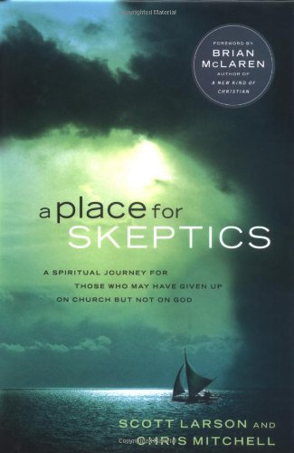 9780830737055: A Place for Skeptics: A Spiritual Journey for Those Who May Have Given Up on Church But Not on God
