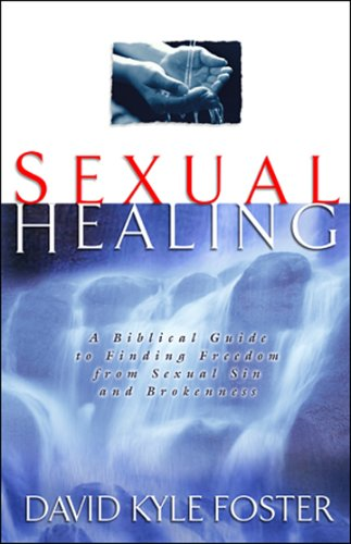 9780830737154: Sexual Healing: A Biblical Guide to Finding Freedom from Sexual Sin and Brokenness