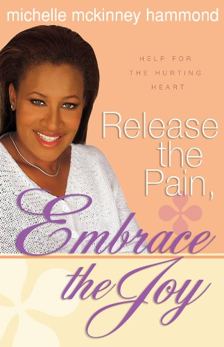 9780830737222: Release the Pain, Embrace the Joy: Help for the Hurting Heart