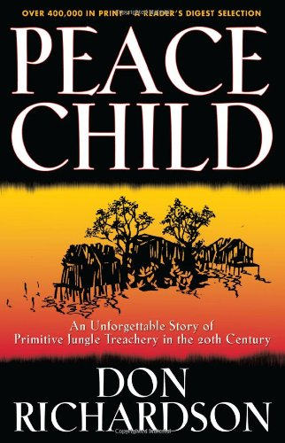 9780830737840: Peace Child: An Unforgettable Story of Primitive Jungle Treachery in the 20th Century