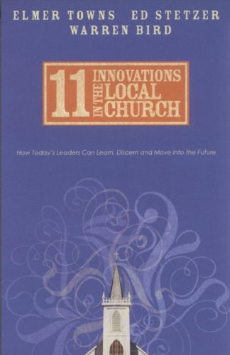 9780830737864: 11 Innovations in the Local Church: How Today's Leaders Can Learn, Discern and Move into the Future