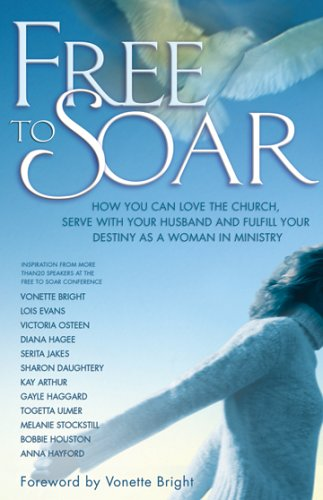 9780830737901: Free to Soar: How You Can Love the Church, Serve with Your Husband and Fulfill Your Destiny as a Woman in Ministry