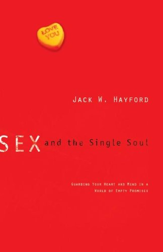 9780830738052: Sex and the Single Soul: Guarding Your Heart and Mind in a World of Empty Promises