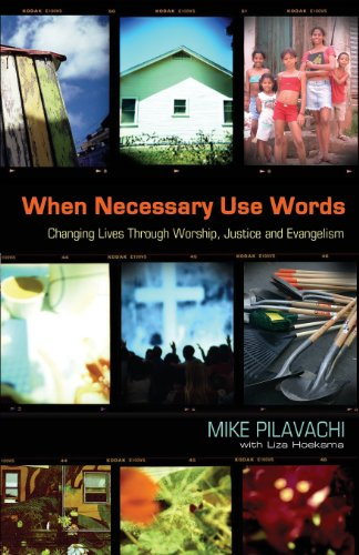 9780830738144: When Necessary Use Words: Changing Lives Through Worship, Justice and Evangelism