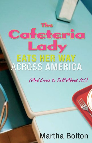 9780830738151: The Cafeteria Lady Eats Her Way Across America: And Lives to Tell About It!
